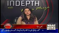 Indepth with Nadia Mirza 26th March 2014 Wednesday at Waqt News