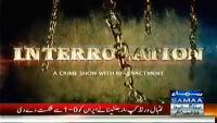 Interrogation 21st June 2014 by  on Saturday at Samaa News TV
