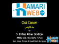 Oral Cancer - Dr. Imtiaz Ather Siddiqui ENT Specialist