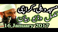 Maulana Tariq Jameel Latest Bayan, Dehli Masjid Karachi 16 January 2017
