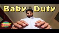 Baby Duties Be Like