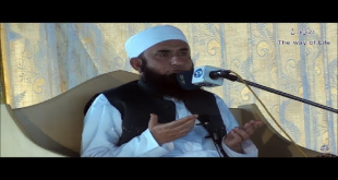 Maulana Tariq Jameel Latest Bayan 30 June 2017