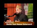 Meera Tumhari Shaan Ka Koi Wali Nahin Hy - Syed Muhammad Fasih Uddin Soharwardi