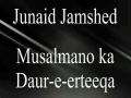 Musalmano Ka Daur E Erteeqa - Junaid Jamshed Naat