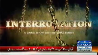 Interrogation 21st June 2014 by  on Saturday at Samaa News TV