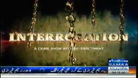 Interrogation 12th July 2014 by  on Saturday at Samaa News TV