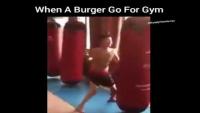 When A Burger Go For A Gym