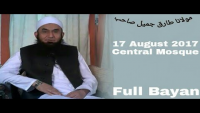Maulana Tariq Jameel Latest Bayan 17 August 2017