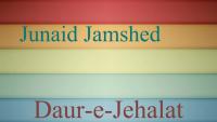 Daur E Jehhalut - Junaid Jamshed Naat