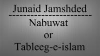 Tableeg E Islam - Junaid Jamshed Naat
