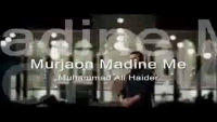 Mar Jaon Madine Mein - Ali Haider Naat